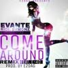 E2DAG ft. Evante, Rich Dymonz, E-40 - Come Around [Remix] [Prod. E2DAG] [Thizzler.com]