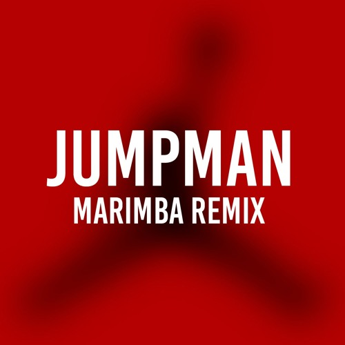 Jumpman (Marimba Remix of Future and Drake)
