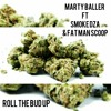 Roll The Bud Up Feat. Fat Man Scoop X Smoke Dza