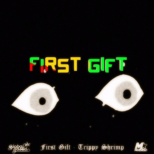 First Gift - Trippy Shrimp (Original Mix)