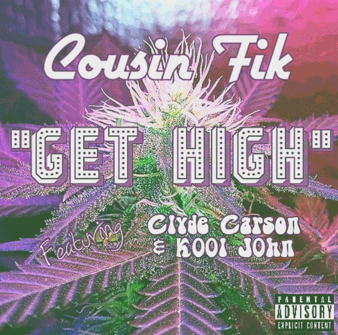 Cousin Fik ft. Clyde Carson & Kool John - Get High [Thizzler.com Exclusive]