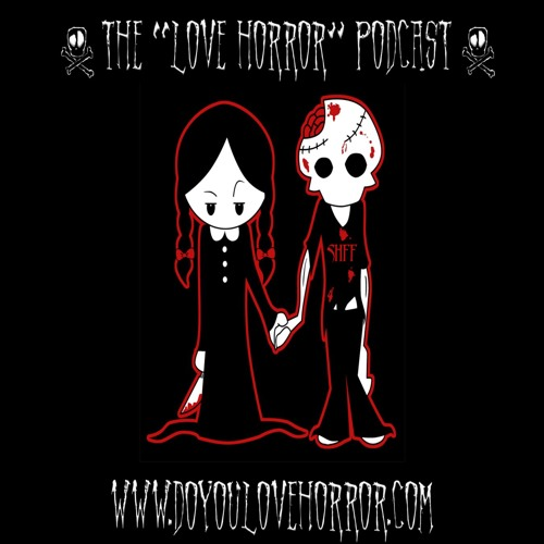 The Lover Horror Podcast: Episodes