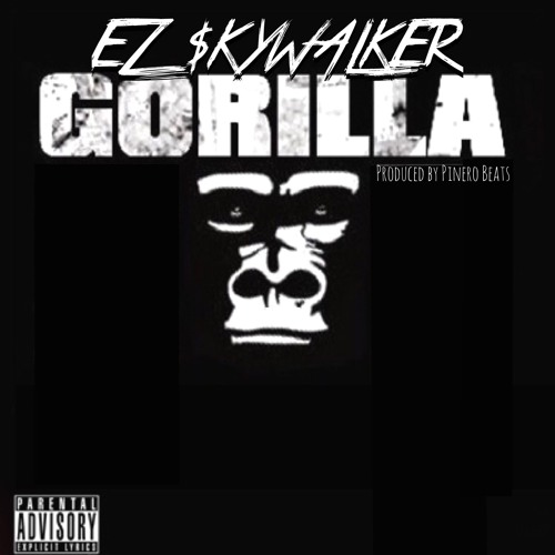 EZ $KYWALKER - Gorilla (prod. by: Pinero Beats)