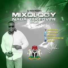 MIXOLOGY - Naija Takeover Vol.3 Mix(2016)