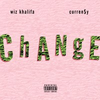 Wiz Khalifa - Change (Ft. Curren$y)