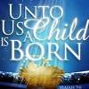 Unto Us A Child Is Born- Gift Return