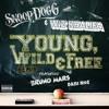 Wiz Khalifa X Snoop Dogg - Young, Wild & Free Remix Ft. Dani Noe & Bruno Mars
