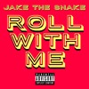 Jake The Snake - Roll With Me