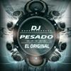 The Best Of Reggaeton May 2015 DJPesado Pesado
