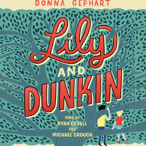 Lily and Dunkin by Donna Gephart, read by Ryan Gesell, Michael Crouch, Donna Gephart