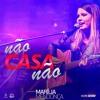 Marília Mendonça - Não Casa Não