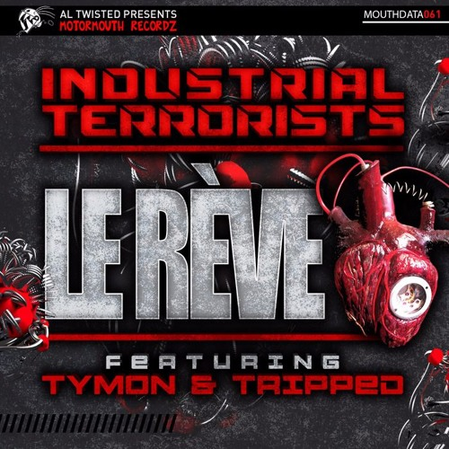Industrial Terrorists - Le Rève