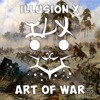ILLUSION X - Art Of War