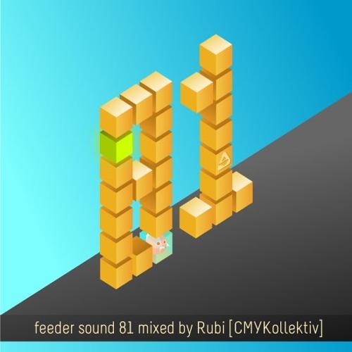 feeder sound 81 mixed by Rubi ツ [CMYKollektiv]