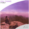 Gill Chang - If Only [Nest HQ Premiere]