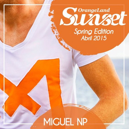 ORANGECAST SUNSET Spring Edition 2015 By Miguel NP