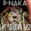 LAY YOU DOWN EASY - PNG MIX - P-Naka (COVER OF