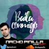 RESUBIDO// Baila Conmigo (Nacho Pinilla Vocal RMX)@Npproducer ➥DOWNLOAD