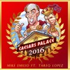Mike Emilio & Tareq Lopez - Caesars Palace 2016 • AVAILABLE AT SPOTIFY + FREE DOWNLOAD •
