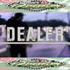 Dealer (Single) - Itunes / Google Play for Purchase