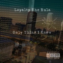 Loyalty The Rula- Off The Rip(Freestyle)