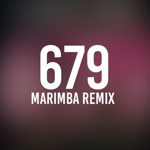 679 (Marimba Remix of Fetty Wap)