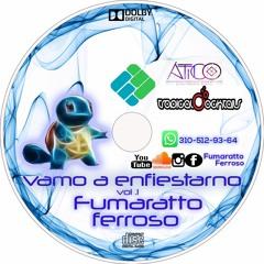 Vamo A Enfiestarno  - Fumaratto Ferroso (21.Abril) Medellin Colombia 2016