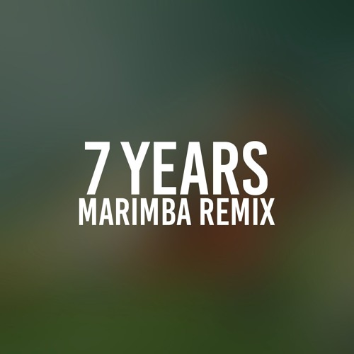 7 Years (Marimba Remix of Lukas Graham)