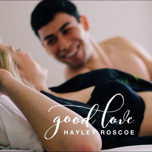 Good Love - Hayley Roscoe