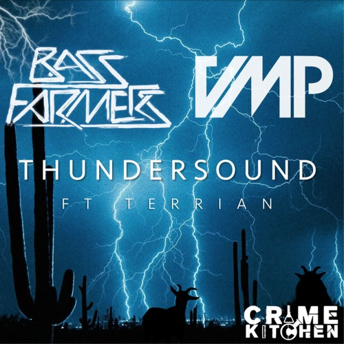 Bass Farmers & VMP - Thundersound Feat. Terrian - Crime Kitchen
