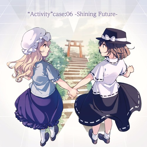"""GET IN THE RING 例大祭13新作「""""Activity"""" Case:06 -Shining Future-」Crossfade demo"""