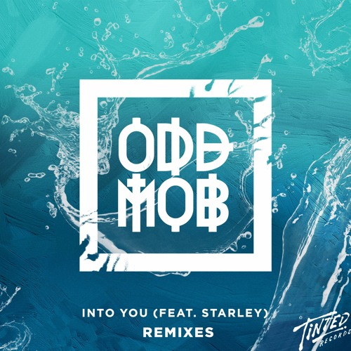 Odd Mob Ft Starley - Into You (COMBO! Remix)