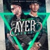 Dj Nelson Anuel AA Ft. Farruko -  Ayer (Official Remix)