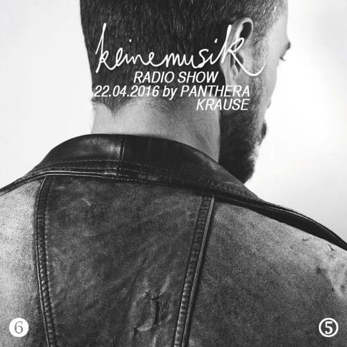 Keinemusik Radio Show By Panthera Krause 22.04.2016