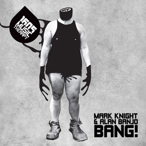 Mark Knight & Alan Banjo - Bang! (Original Mix)