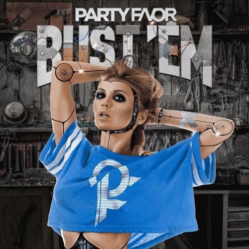 Party Favor - Bust 'Em
