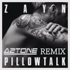 ZAYN - Pillow Talk (Aztone Remix) [FREE DOWNLOAD]