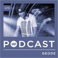 UKF Podcast #79 - Geode