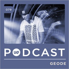 UKF Podcast #79 - Geode