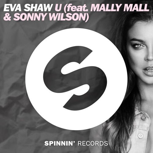 Eva Shaw ft. Mally Mall Sonny Wilson - U (Radio Edit)