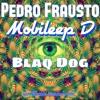Pedro Frausto - Blaq Dog (Prod. By Mobileep D)