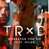 TRXD - Wherever You Go (feat. Hilde)