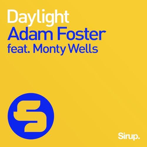 Adam Foster feat. Monty Wells- Daylight (Sirup Music)