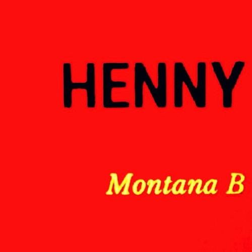 MONTANA B Henny soundcloudhot