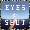 Years & Years - Eyes Shut (Cali Remix)