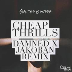 Sia - Cheap Thrills (Damned x Jakoban Remix)