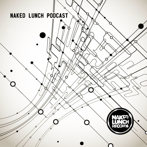 TECHNO | NAKED LUNCH PODCAST