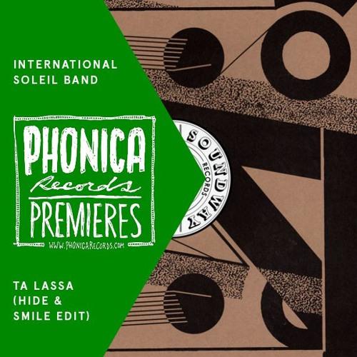 Phonica Premieres: International Soleil Band - Ta Lassa (Hide & Smile Edit) [SOUNDWAY]