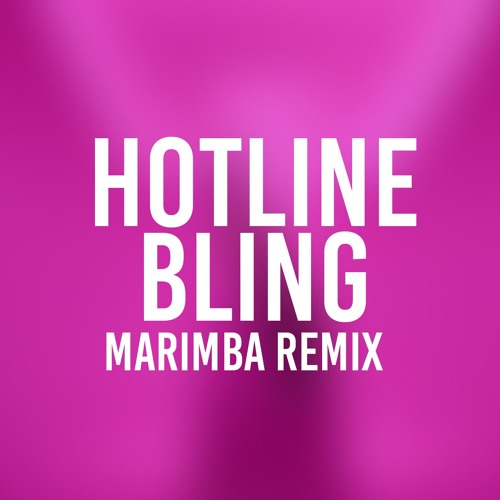 Hotline Bling (Marimba Remix of Drake)