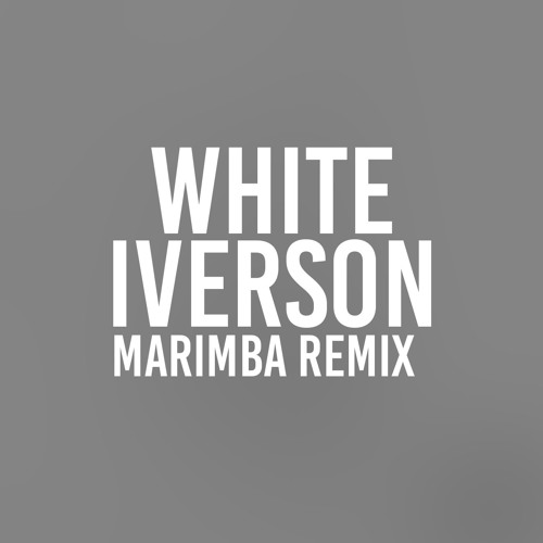 White Iverson (Marimba Remix of Post Malone)